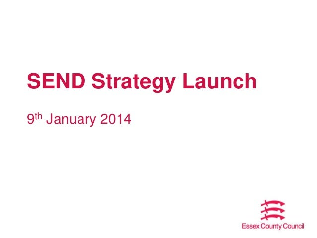 SEND Strategy Launch 9th January 2014