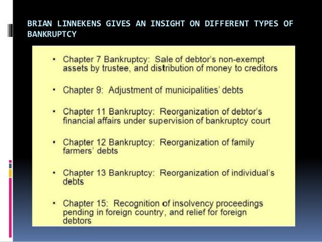 BRIAN LINNEKENS GIVES AN INSIGHT ON DIFFERENT TYPES OF BANKRUPTCY