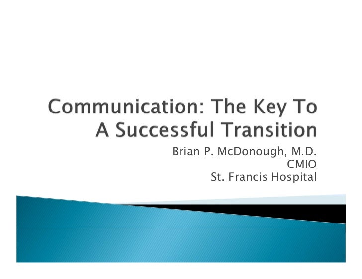 Brian P. McDonough, M.D.                     CMIO       St. Francis Hospital
