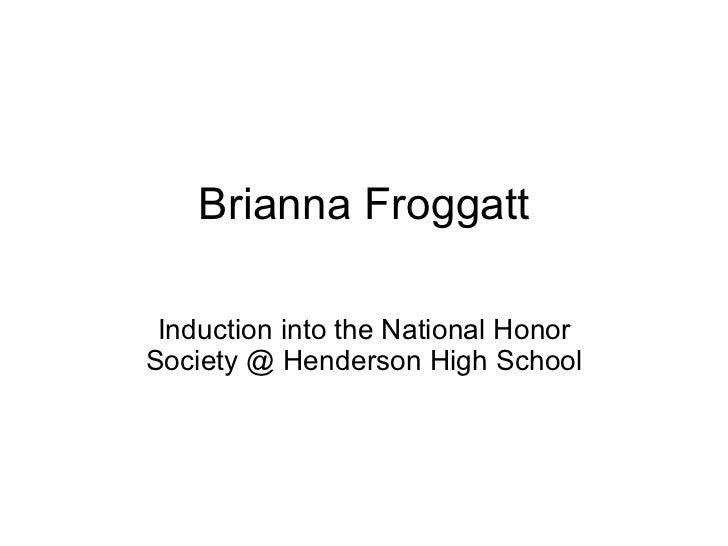 Brianna Froggatt Induction into the National Honor Society @ Henderson High School