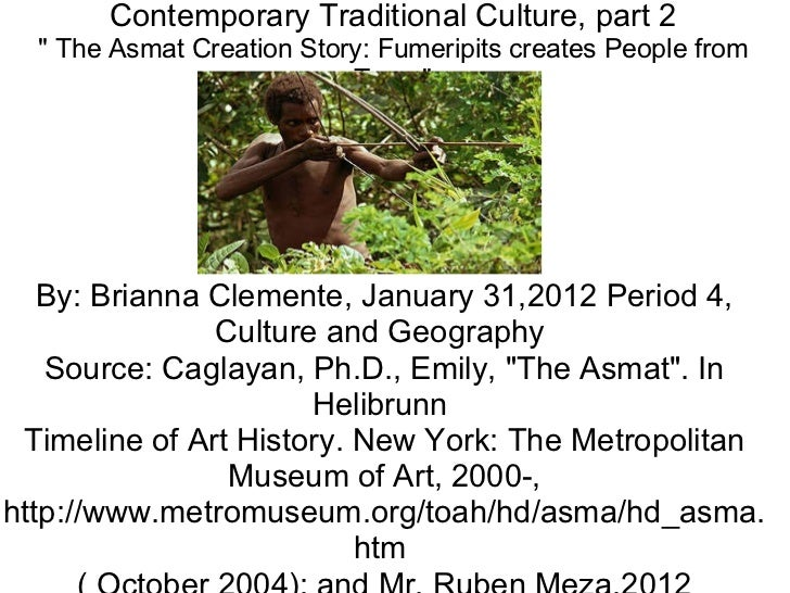 """Contemporary Traditional Culture, part 2 """" The Asmat Creation Story: Fumeripits creates People from Trees"""" By: B..."""