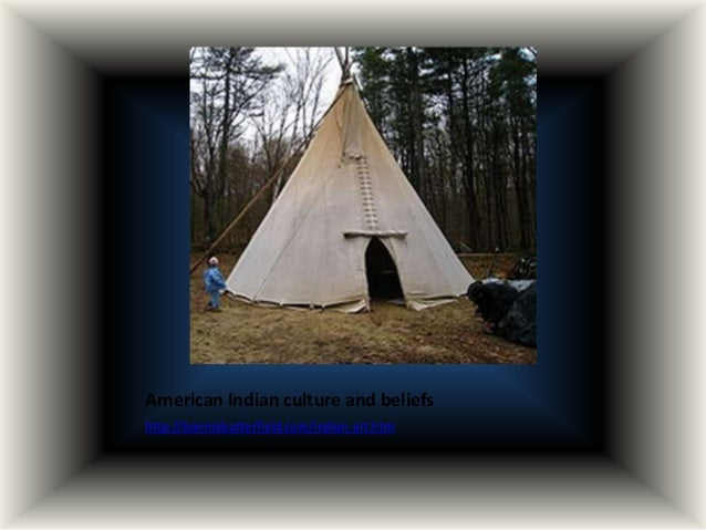 American Indian culture and beliefshttp://bonniebutterfield.com/indian-art.htm