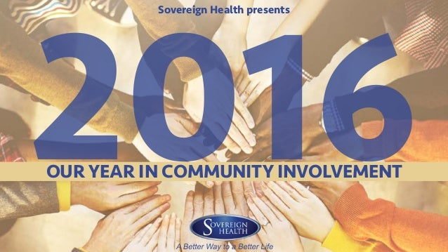 Sovereign Health presents OUR YEAR IN COMMUNITY INVOLVEMENT 2016