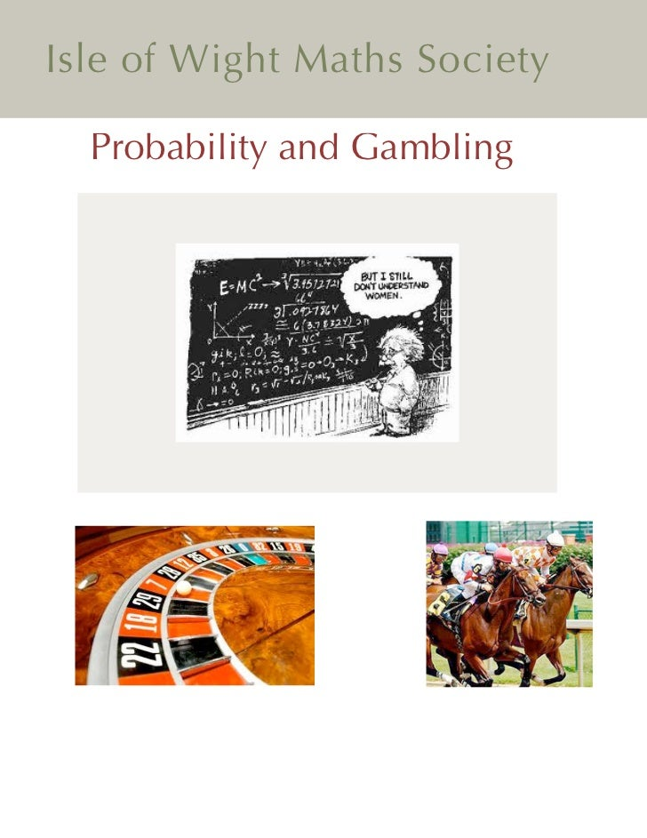 Isle of Wight Maths Society  Probability and Gambling