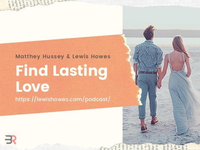 Find Lasting Love Matthey Hussey & Lewis Howes https://lewishowes.com/podcast/