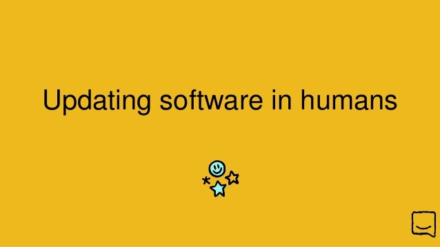 Updating software in humans