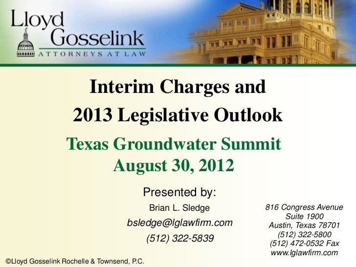 Interim Charges and                    2013 Legislative Outlook                  Texas Groundwater Summit                 ...