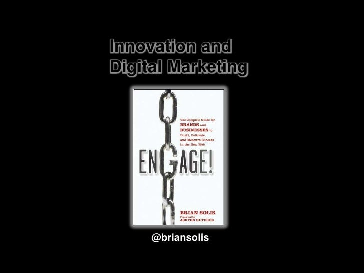 Innovation and <br />Digital Marketing<br />@briansolis<br />
