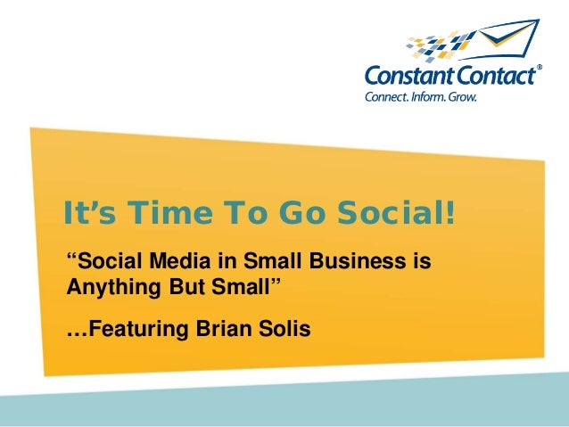 """Social Media in Small Business is Anything But Small"" …Featuring Brian Solis It's Time To Go Social!"