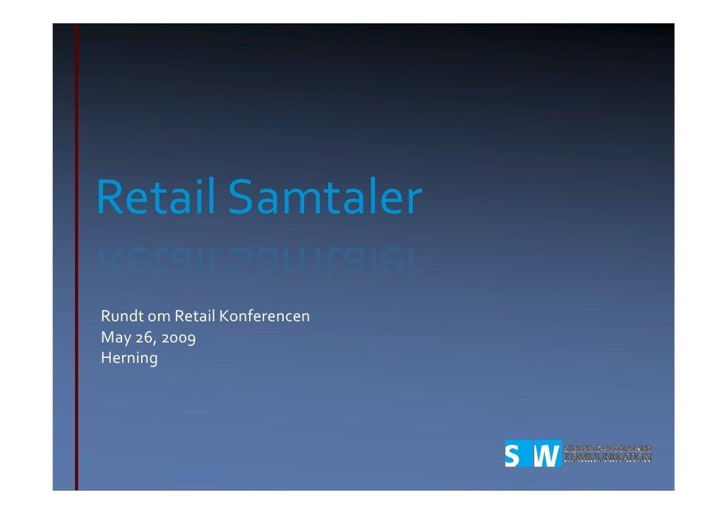 Retail Samtaler  Rundt om Retail Konferencen May 26, 2009 Herning