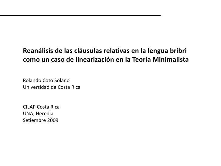 Reanálisis de las cláusulas relativas en la lengua bribri<br />como un caso de linearización en la Teoría Minimalista<br /...