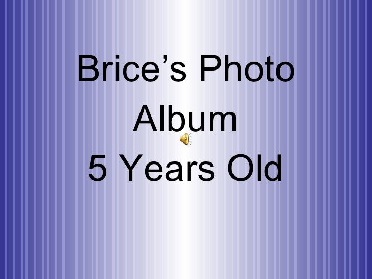 Brice's Photo Album 5 Years Old