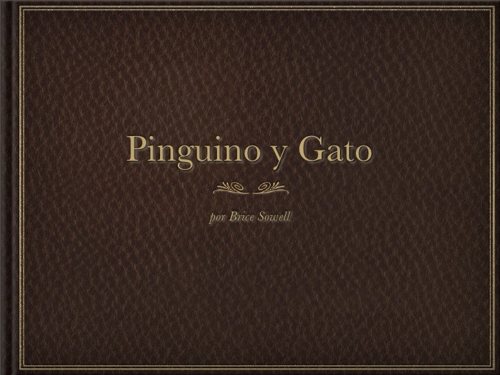 Pinguino y Gato      por Brice Sowell