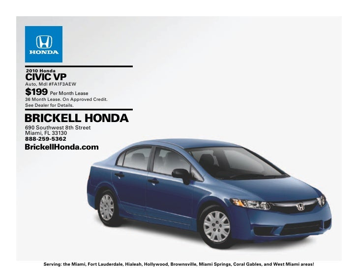 2010 Honda CIVIC VP Auto, Mdl #FA1F3AEW $199 Per Month Lease 36 Month Lease. On Approved Credit. See Dealer for Details.  ...