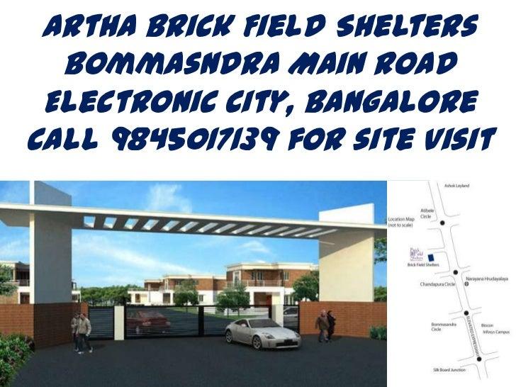 Artha Brick Field Shelters  Bommasndra Main Road Electronic City, BangaloreCall 9845017139 for site Visit