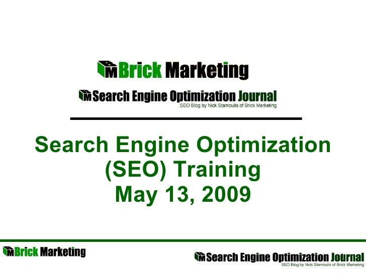 Search Engine Optimization (SEO) Training May 13, 2009