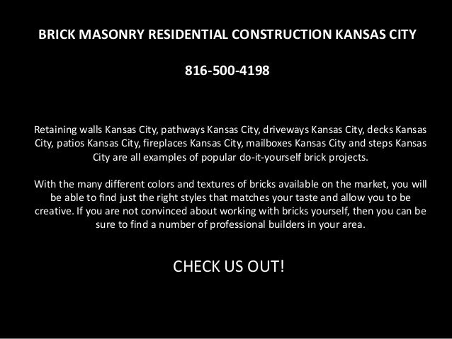 BRICK MASONRY RESIDENTIAL CONSTRUCTION KANSAS CITY 816-500-4198 Retaining walls Kansas City, pathways Kansas City, drivewa...