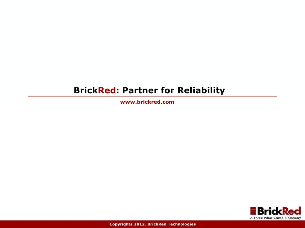 BrickRed: A Partner for Reliability                                              November 14, 2011                        ...