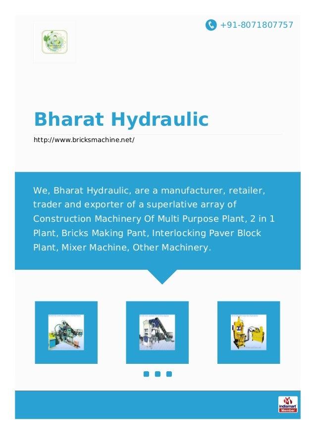 +91-8071807757 Bharat Hydraulic http://www.bricksmachine.net/ We, Bharat Hydraulic, are a manufacturer, retailer, trader a...