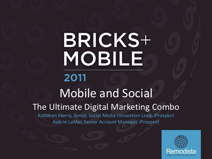 Mobile and Social<br />The Ultimate Digital Marketing Combo<br />Kathleen Skerry, Senior Social Media Innovation Lead, iPr...