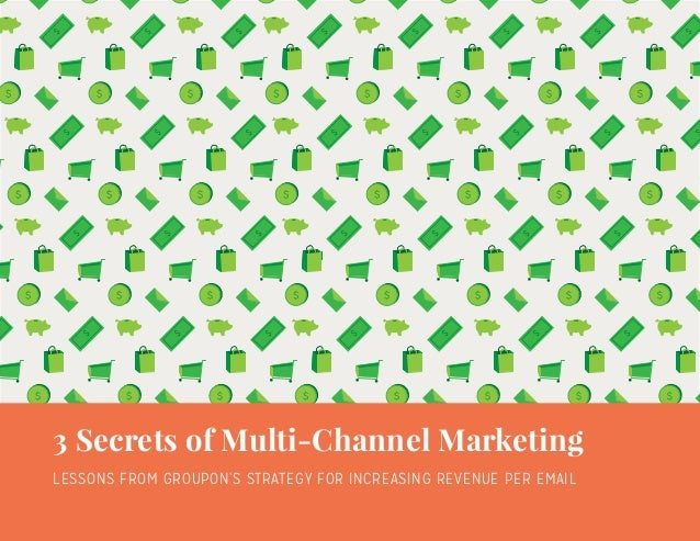 $ $ $ $ $ $ $ $ $ $ $ $ $ $ $ $ $ $ $ $ $ $ $ $ $ $ $ $ $ $ $ $ $ $ $ $ $ $ $ $ $ $ $ $ $ $ 3 Secrets of Multi-Channel Mar...