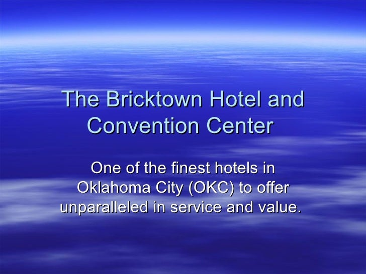 The Bricktown Hotel and Convention Center  One of the finest hotels in Oklahoma City (OKC) to offer unparalleled in servic...