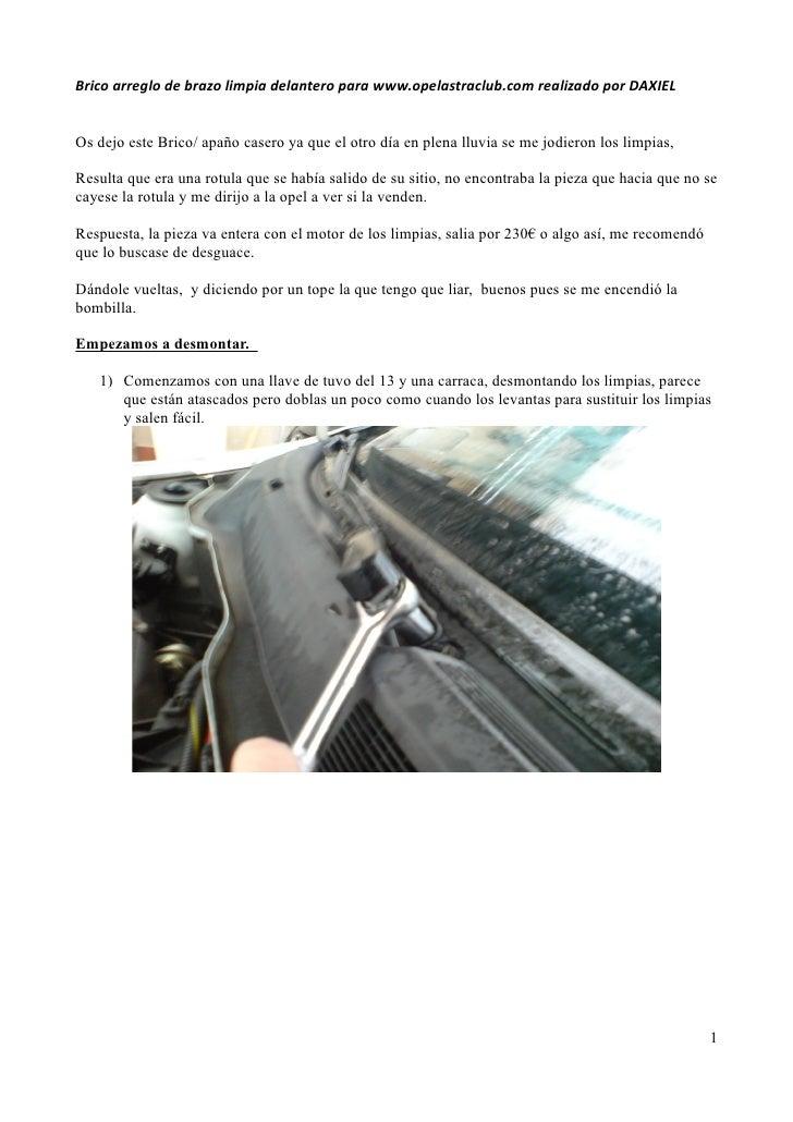 Brico arreglo de brazo limpia delantero para www.opelastraclub.com realizado por DAXIELOs dejo este Brico/ apaño casero ya...