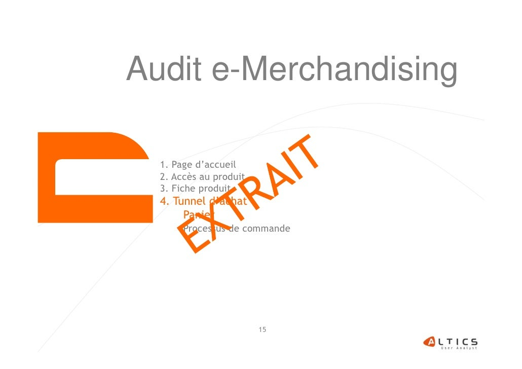 Audit e-Merchandising  1. Page d'accueil  2. Accès au produit  3. Fiche produit  4. Tunnel d'achat       Panier       Proc...