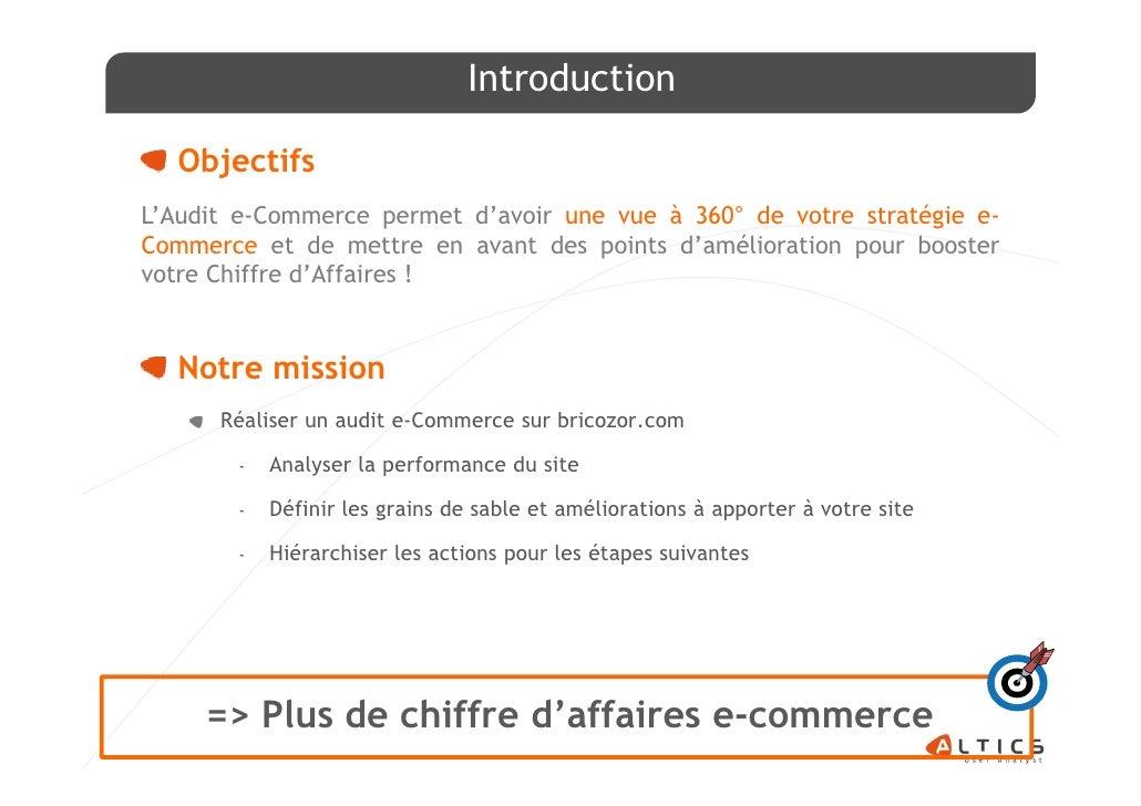 Introduction  ObjectifsL'Audit e-Commerce permet d'avoir une vue à 360° de votre stratégie e-Commerce et de mettre en avan...
