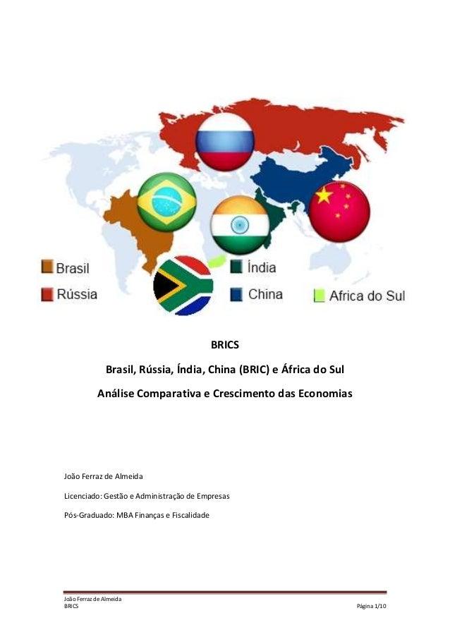 BRICS Brasil, Rússia, Índia, China (BRIC) e África do Sul Análise Comparativa e Crescimento das Economias  João Ferraz de ...