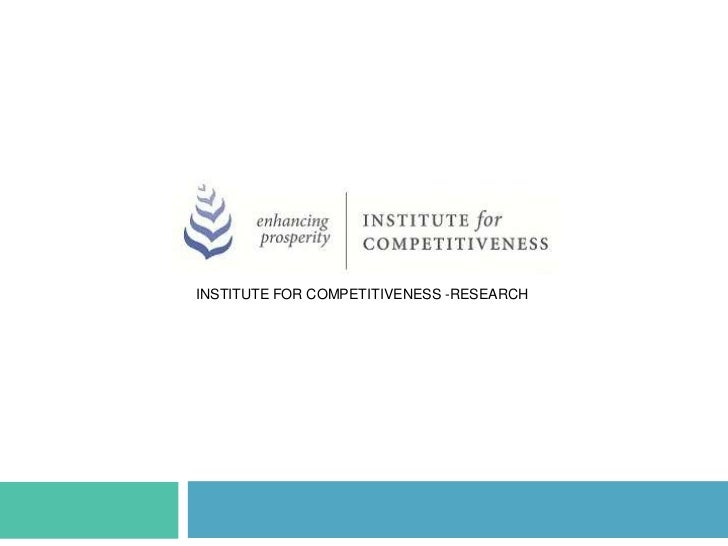 INSTITUTE FOR COMPETITIVENESS -RESEARCH