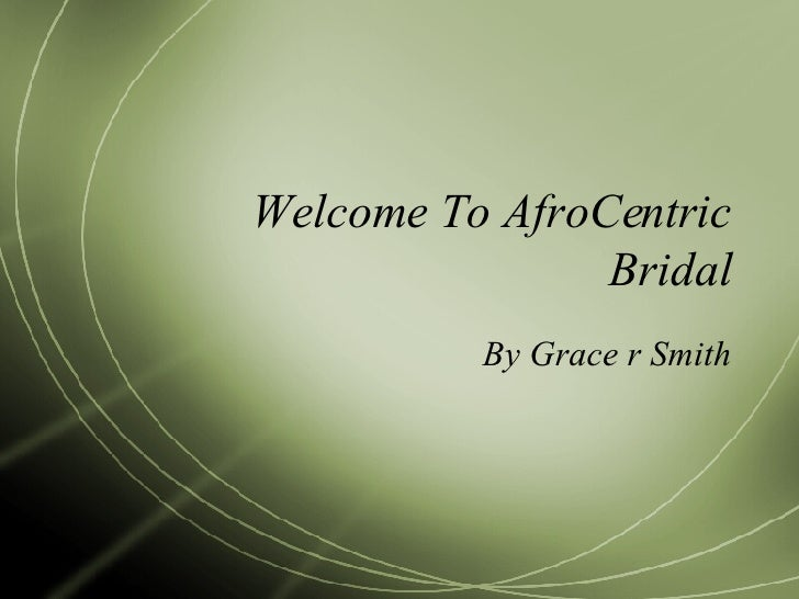 Welcome To AfroCentric Bridal By Grace r Smith