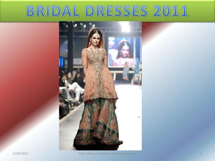 BRIDAL DRESSES 2011<br />1/26/2011<br />1<br />http://beauty-fashion-girl.blogspot.com<br />
