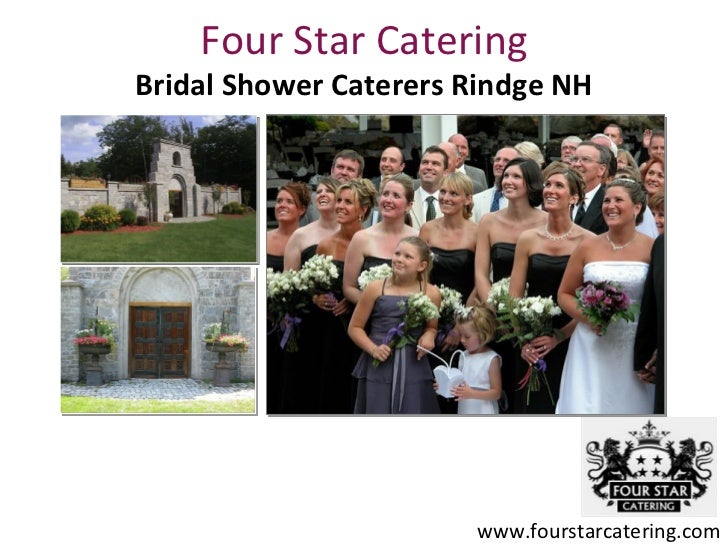 Four Star CateringBridal Shower Caterers Rindge NH                       www.fourstarcatering.com
