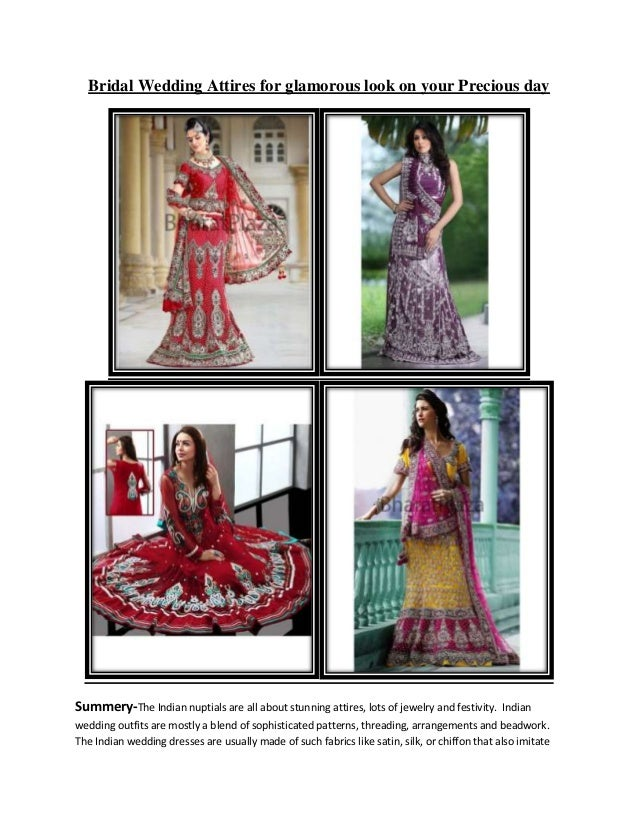 Bridal Wedding Attires for glamorous look on your Precious day Summery-The Indian nuptials are all about stunning attires,...