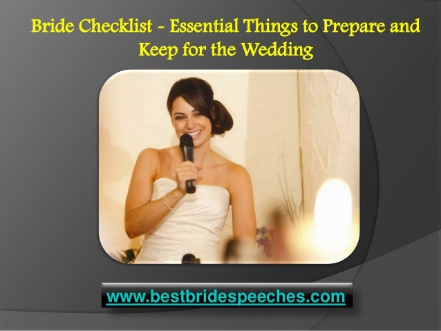 Bride Checklist - Essential Things to Prepare and             Keep for the Wedding         www.bestbridespeeches.com