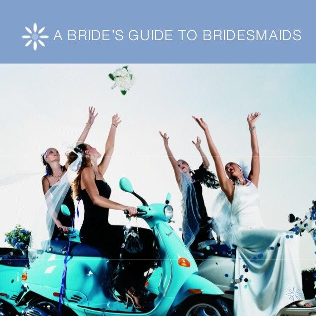 A BRIDE'S GUIDE TO BRIDESMAIDS