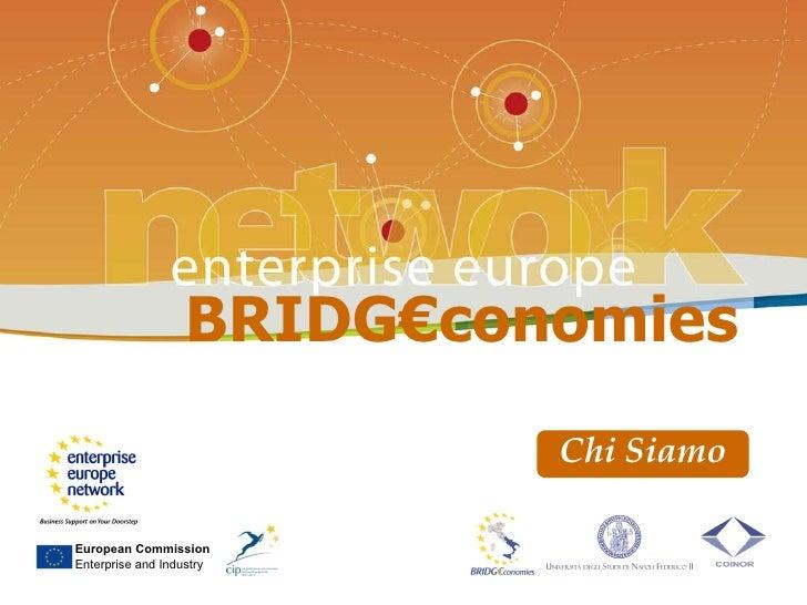 BRIDG€conomies  Chi Siamo European Commission Enterprise and Industry