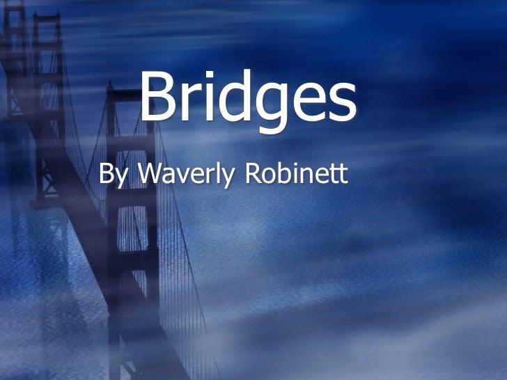 BridgesBy Waverly Robinett