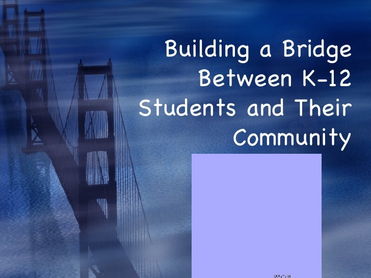 Building a Bridge Between K-12 Students and Their Community
