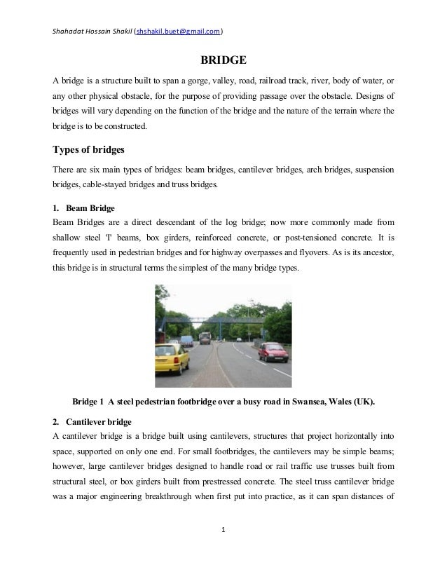 Shahadat Hossain Shakil (shshakil.buet@gmail.com)BRIDGEA bridge is a structure built to span a gorge, valley, road, railro...