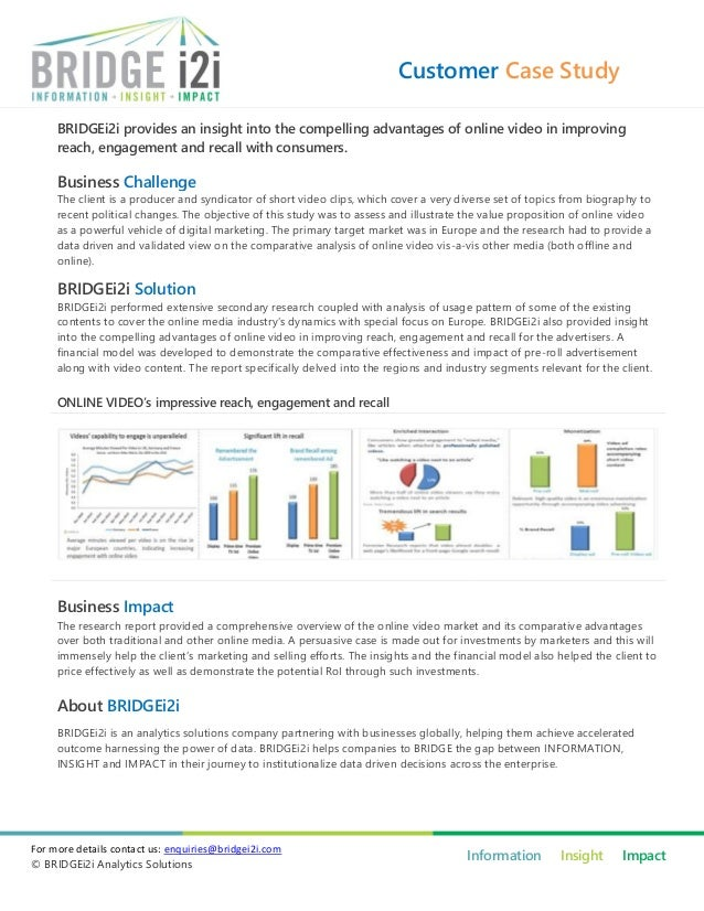 Customer Case Study     BRIDGEi2i provides an insight into the compelling advantages of online video in improving     reac...