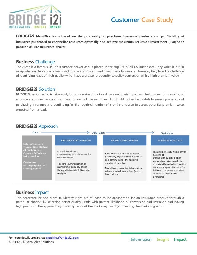 Customer Case Study BRIDGEi2i identifies leads based on the propensity to purchase insurance products and profitability of...