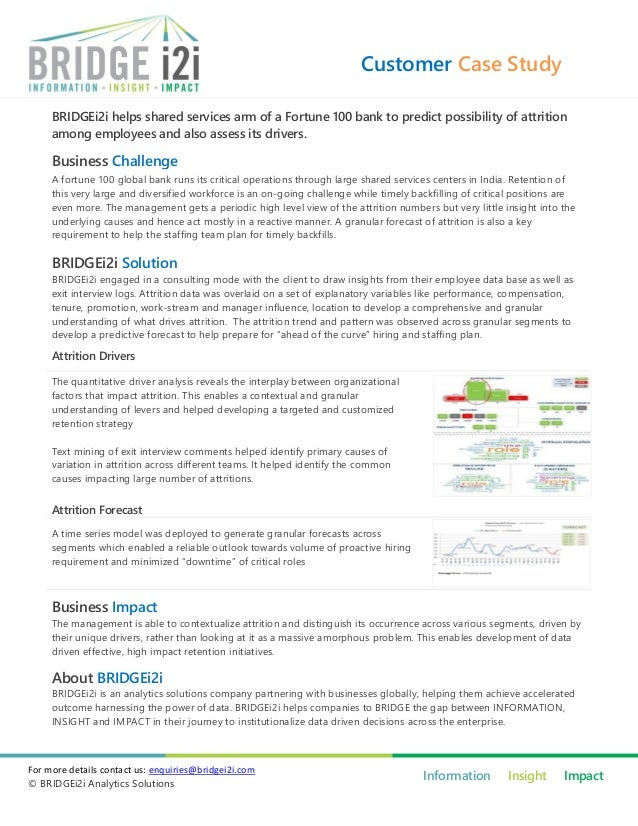 Customer Case Study     BRIDGEi2i helps shared services arm of a Fortune 100 bank to predict possibility of attrition     ...