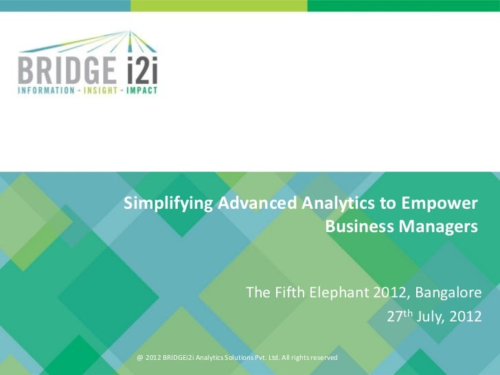 Simplifying Advanced Analytics to Empower                       Business Managers                                    The F...
