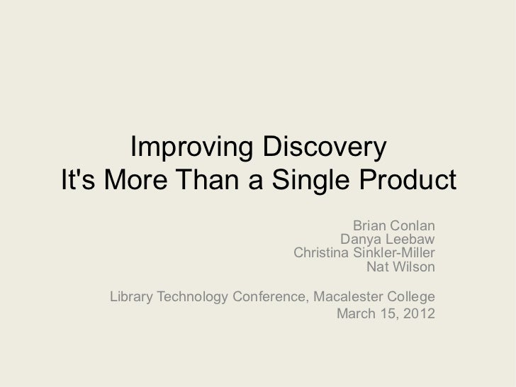 Improving DiscoveryIts More Than a Single Product                                        Brian Conlan                     ...