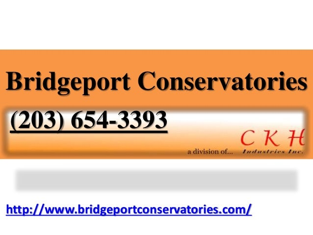 http://www.bridgeportconservatories.com/ Bridgeport Conservatories (203) 654-3393