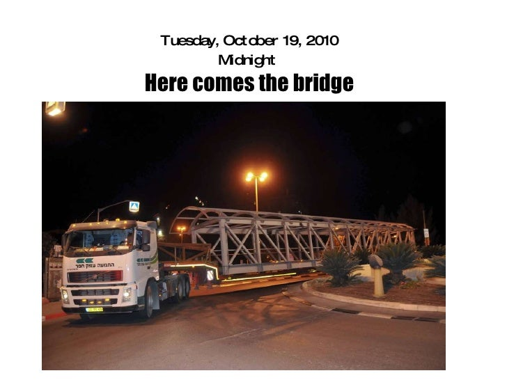 Tuesday, October 19, 2010 Midnight  Here comes the bridge