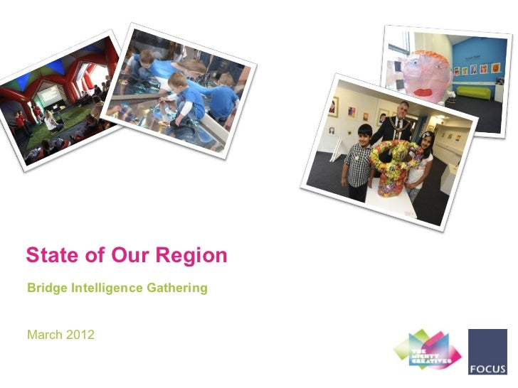State of Our RegionBridge Intelligence GatheringMarch 2012