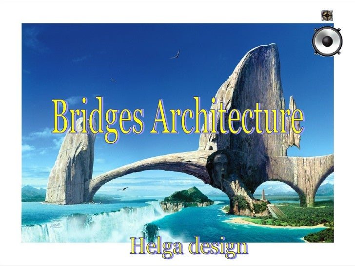 Bridges Architecture Helga design